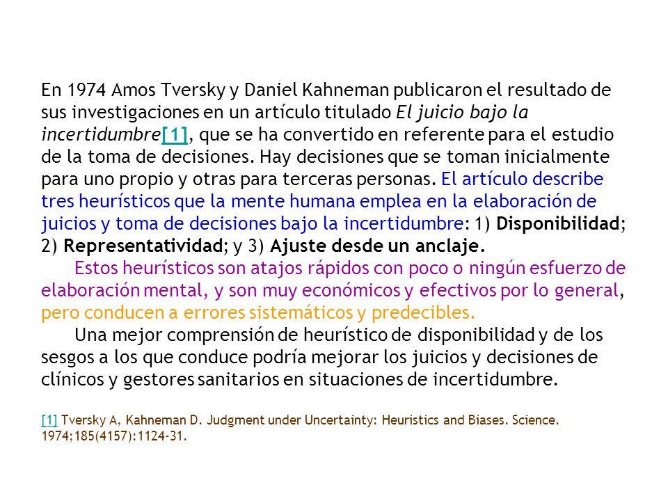 En 1974 Amos Tversky y Daniel Kahneman publicaron el resultado de sus investigaciones en un artículo titulado El juicio bajo la incertidumbre[1], que se ha convertido en referente para el estudio de la toma de decisiones.